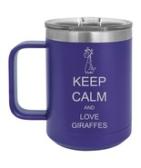 15oz Tumbler Coffee Mug Handle & Lid Travel Cup Keep Calm And Love Giraffes - $19.99