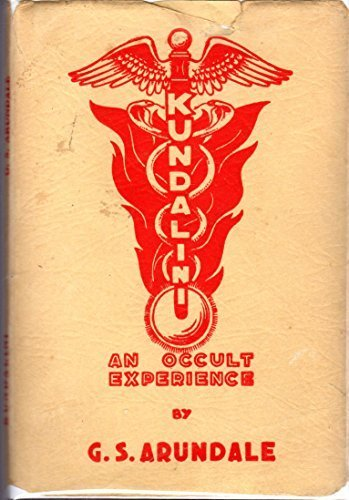 Kundalini: An Occult Ecperience Arundale, George S.