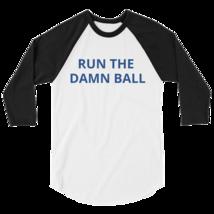 Run the Damn Ball t-shirt / run the Damn Ball 3/4 sleeve raglan shirt image 1