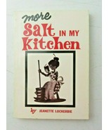 MORE SALT IN MY KITCHEN BY JEANETTE LOCKERBIE 1981 pocket book Christian... - $12.00