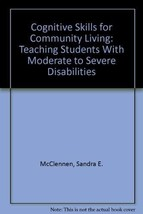 Cognitive Skills for Community Living: Teaching Students With Moderate to Severe