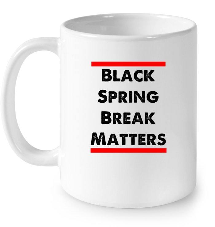 Black Spring Break Matters 2018 Gift Coffee Mug