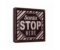 Santa Stop Here Christmas Shelf Sitter Wood Block - $9.99