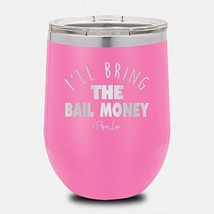 Piper Lou Collection I'll Bring The Bail Money 12oz Wine Cup - Pink (Pink) - $42.40