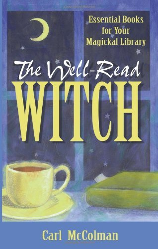 Primary image for The Well-Read Witch: Essential Books for Your Magickal Library McColman, Carl
