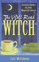 The Well-Read Witch: Essential Books for Your Magickal Library McColman,... - $5.39
