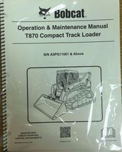 Bobcat T870 Track Loader Operation & Maintenance Manual Owner's 1 # 6987486 - $25.00