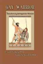 Gay Warrior: Transforming Betrayal into Wisdom [Hardcover] [Oct 24, 2002] Fickey