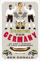 Springtime for Germany: or How I Learned to Love Lederhosen - $14.89