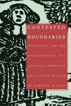 Contested Boundaries: Itinerancy and the Reshaping of the Colonial Ameri... - $11.87