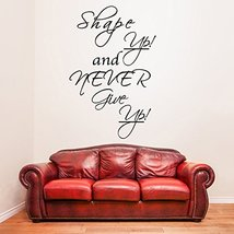 ( 15'' x 24'') Vinyl Wall Decal Quote Shape up and Never Give Up / Inspirational - $21.00
