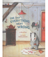The Day Everything Went Wrong Hard Cover Children's Book  - $8.99