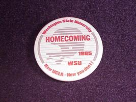 1985 Washington State University Homecoming Pinback Button, Pin - $6.95