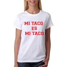 Mi Taco Mexican Food Lovers Women's White T-shirt NEW Sizes S-2XL - $9.89+