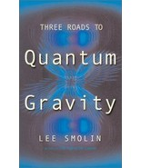 Three Roads to Quantum Gravity by Lee Smolin BRAND NEW Hardcover - $29.69