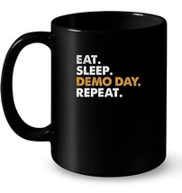 Eat Sleep Demo Day  Funny Demolition Ceramic Mug - $13.99+