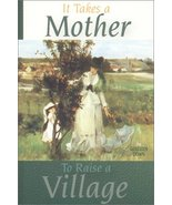 It Takes a Mother to Raise a Village Down, Colleen - $2.00