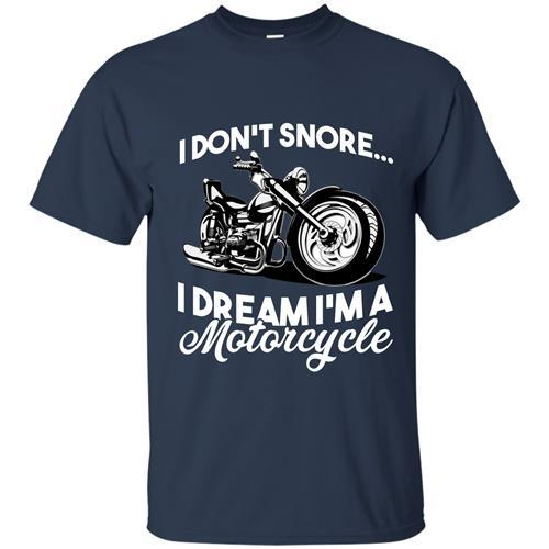 I Don't Snore I Dream I'm A Motorcycler T-Shirt Awesome Dad Mom Men