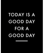 Today is a Good Day Poster Black - Digital Down... - $15.99