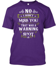 That Was A Warning Shot! Hanes Tagless Tee T-Shirt - $16.99