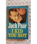 JACK PAAR I KID YOU NOT; CARDINAL PB; 1ST PRINTING 1961 - $12.00