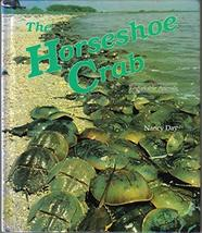 The Horseshoe Crab (Dillon Remarkable Animals Book) [Nov 01, 1992] Nancy Day