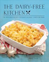 The Dairy-Free Kitchen: 100 Delicious Recipes Without Lactose, Casein, o... - $11.86