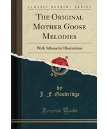 The Original Mother Goose Melodies: With Silhouette Illustrations (Class... - $11.95