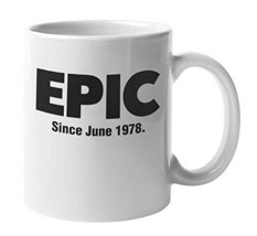 Epic Since June 1978 Awesome Birth Month & Year Coffee & Tea Mug Cup, And Birthd - $19.59
