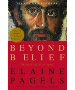 Beyond Belief: The Secret Gospel of Thomas Pagels, Elaine - $7.64