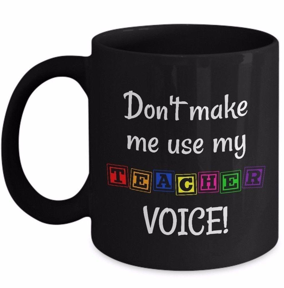 Teacher Voice Mug - Don't Make Me Use My Teacher Voice - Gift Coffee Cup Black - $22.30 - $24.26
