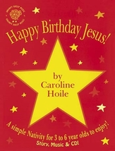 Happy Birthday Jesus by Caroline Hoile [Songbook with CD]
