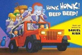 Honk Honk! Beep Beep! [Board book] Kirk, Daniel - $1.83