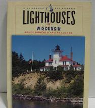 Lighthouses of Wisconsin : A Guidebook and Keepsake by Bruce Roberts, Ra... - $5.99