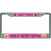 last place i suck at fantasy football logo license plate frame made in usa - $27.07