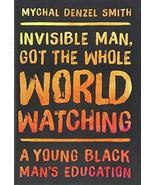 Invisible Man, Got the Whole World Watching: A Young Black Man's Education [Hard - £6.59 GBP