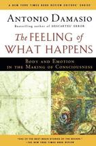 The Feeling of What Happens: Body and Emotion in the Making of Consciousness [Pa image 1