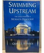 Swimming Upstream (The Education of a Mormon Democrat) 9780615565064 - $155.00