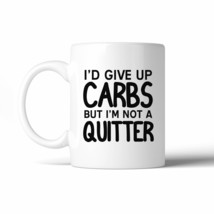 Carbs Quitter 11 Oz Ceramic Coffee Mug Cute Workout Saying Gifts - $14.99