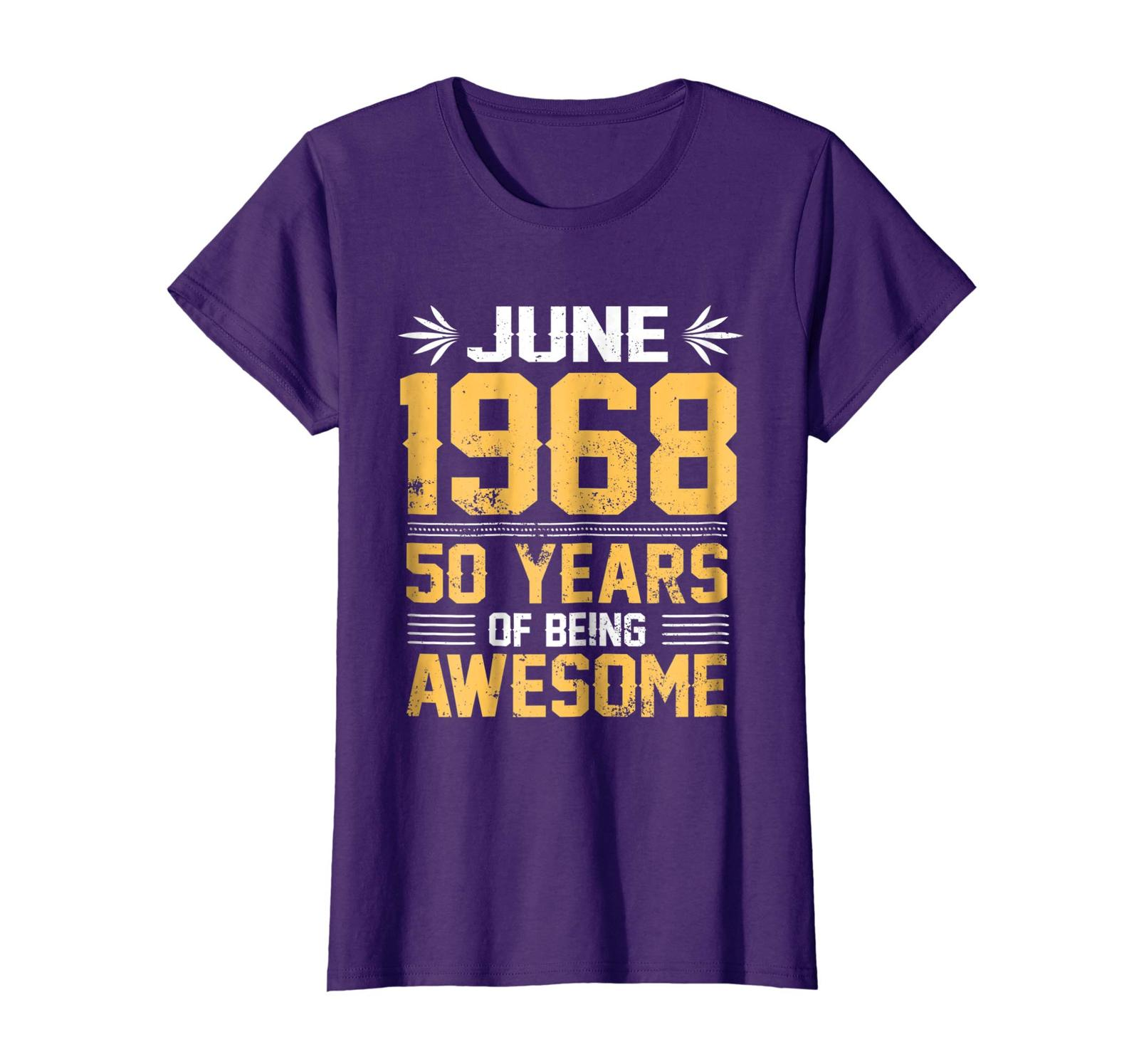 Uncle Shirts -   Legends Born In JUNE 1968 50 Yrs Years Old Being Awesome Wowen