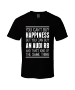 Audi R8 Hapiness Car Enthusiast T Shirt - $20.99+