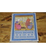 Hans Brinker Or The Silver Skates By Mary Dodge - $25.00