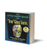 "The Little Giant Book of ""True"" Ghost Stories - $6.95"
