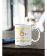 Practice 6ft Socialism Distancing Mug 11oz | Gifts For Her | Gifts For Him - $15.50