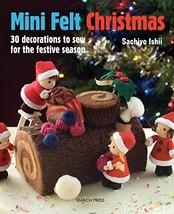 Mini Felt Christmas: 30 decorations to sew for the festive season - $16.57