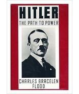 Hitler : The Path to Power by Charles B. Flood (1989, Hardcover) - $8.90