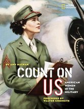 Count on Us: American Women in the Military Nathan, Amy and Cronkite, Wa... - $21.77