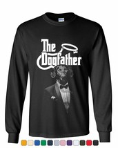 The Dogfather Funny Long Sleeve Tee Parody Dog Lovers Pet Best - $12.11+