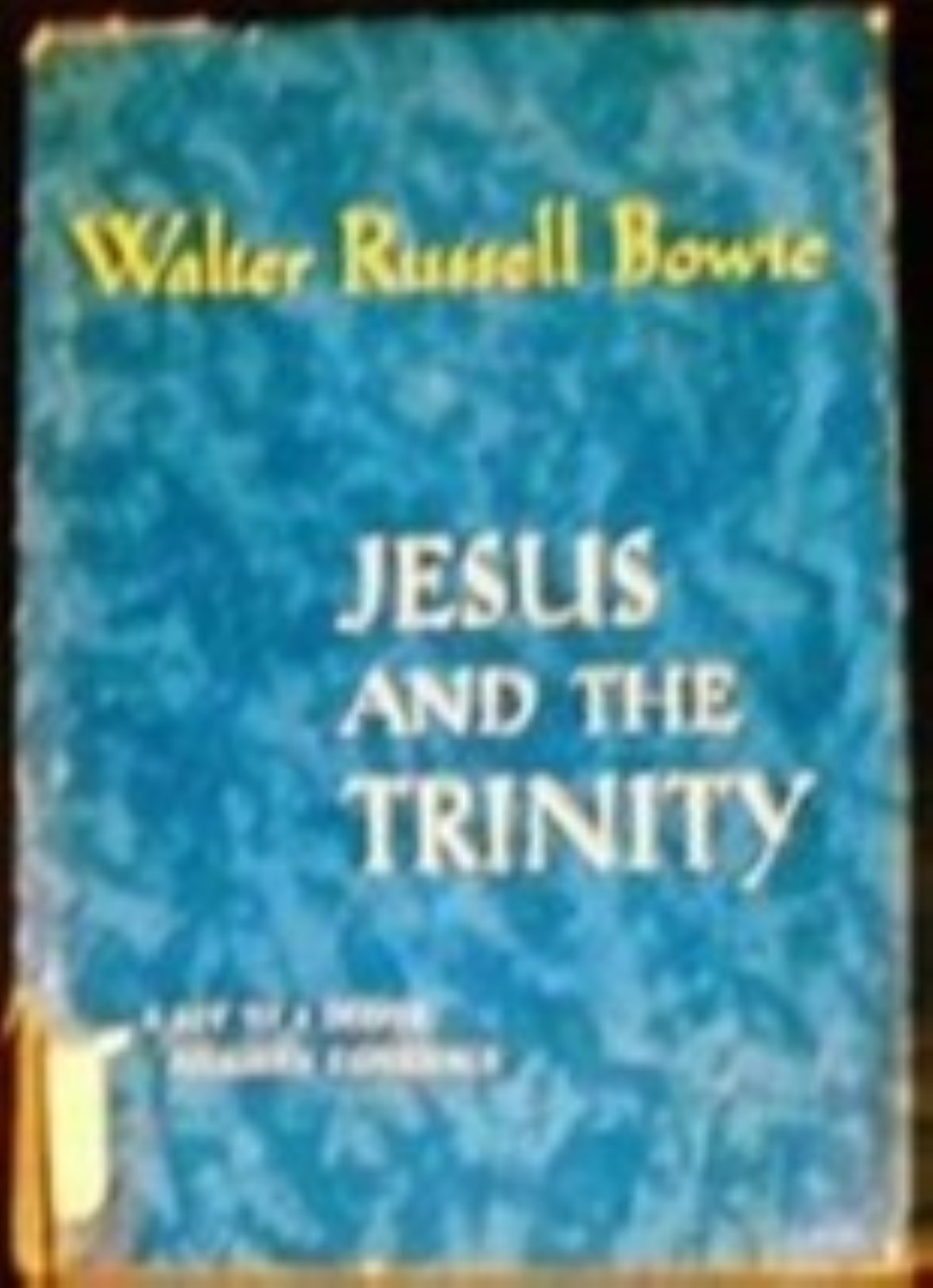 Jesus and the Trinity  Bowie, Walter Russell