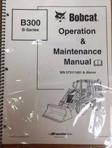 Bobcat B300 Backhoe Loader Operation & Maintenance Manual Owner's 2 PN #6903386 - $23.92+